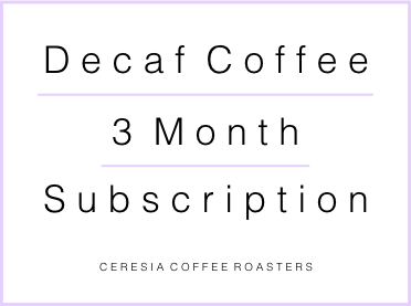 3 Month Decaf Coffee Subscription